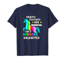 Load image into Gallery viewer, Funny shirts V-neck Tank top Hoodie sweatshirt usa uk au ca gifts for Math Teachers Are Magical Like a Unicorn Only Better 1615992