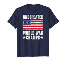 Load image into Gallery viewer, Funny shirts V-neck Tank top Hoodie sweatshirt usa uk au ca gifts for Undefeated World War Champs Shirt - American Flag Merica Tee 1091425
