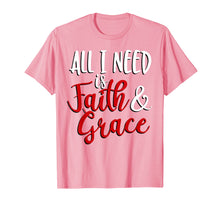 Load image into Gallery viewer, Funny shirts V-neck Tank top Hoodie sweatshirt usa uk au ca gifts for All I Need is Faith & Grace T-Shirt 1288265