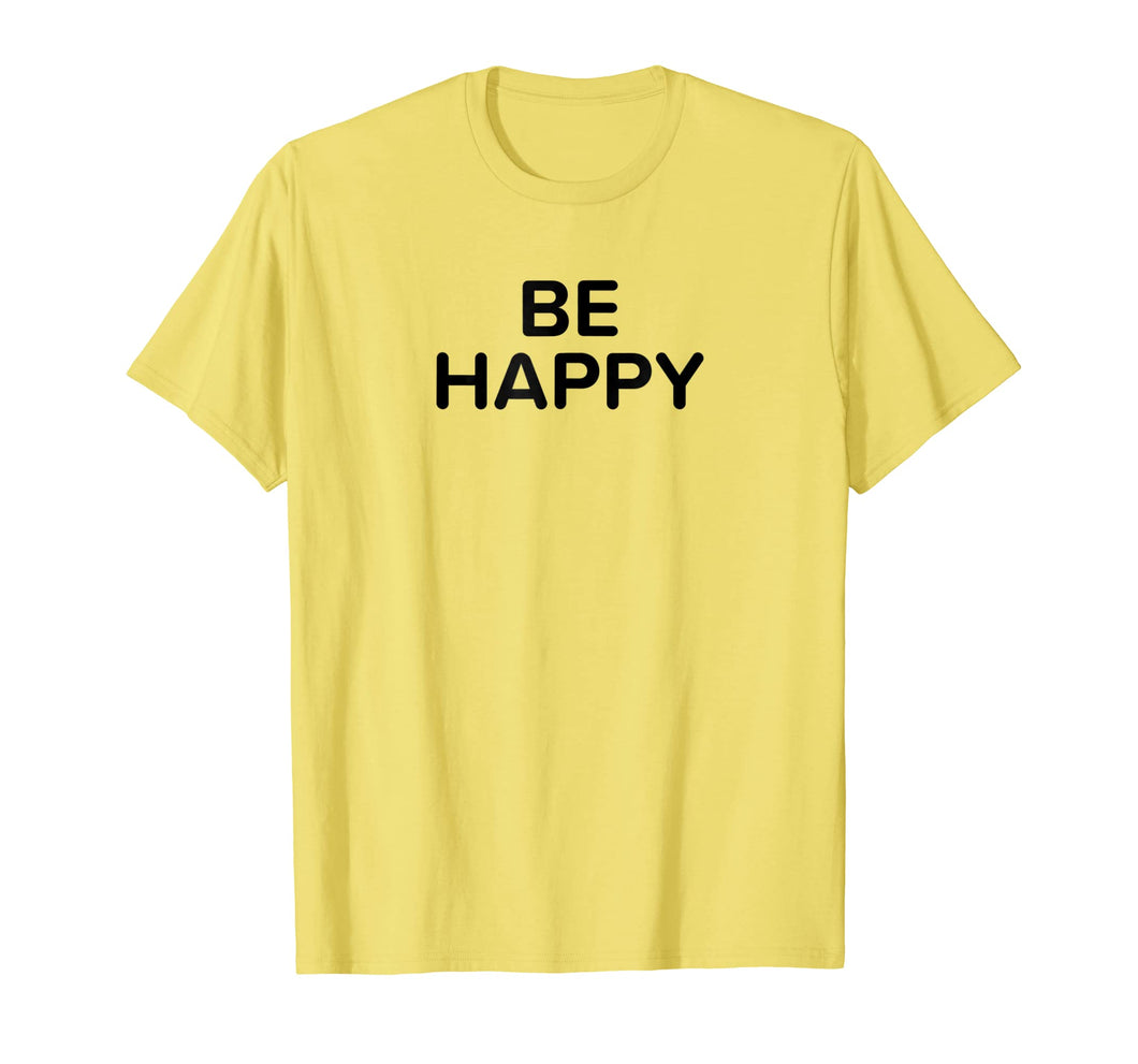 Funny shirts V-neck Tank top Hoodie sweatshirt usa uk au ca gifts for Be Happy T-Shirt - Festival EDM Rave Tee 2588547