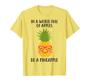 Funny shirts V-neck Tank top Hoodie sweatshirt usa uk au ca gifts for In a world full of apples be a pineapple Summer Lover Shirt 1585962