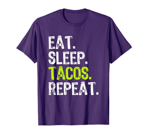 Funny shirts V-neck Tank top Hoodie sweatshirt usa uk au ca gifts for Eat Sleep Tacos Repeat Funny Gift T-Shirt 1041510