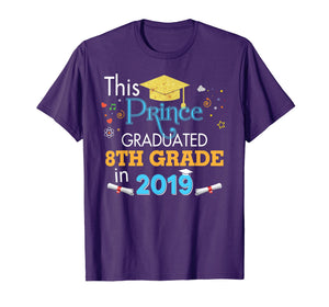 Funny shirts V-neck Tank top Hoodie sweatshirt usa uk au ca gifts for This Prince Graduated 8th Grade In 2019 Graduation T-Shirt 1377141