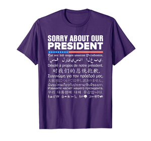 Funny shirts V-neck Tank top Hoodie sweatshirt usa uk au ca gifts for Sorry About Our President - Multiple Language T-Shirt 1372071