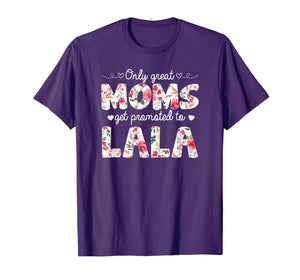 Funny shirts V-neck Tank top Hoodie sweatshirt usa uk au ca gifts for Mothers Day Great Moms Get Promoted to Lala T-shirt 1471790
