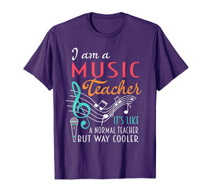 Funny shirts V-neck Tank top Hoodie sweatshirt usa uk au ca gifts for I Am A Music Teacher T-shirt Like A Normal But Way Cooler 1490143