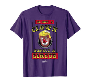 Funny shirts V-neck Tank top Hoodie sweatshirt usa uk au ca gifts for Elect A Clown Expect A Circus Funny Anti Trump Resist Tshirt 1349526