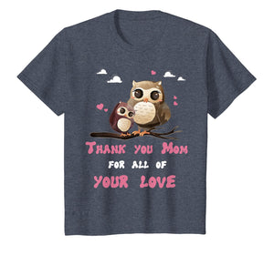 Funny shirts V-neck Tank top Hoodie sweatshirt usa uk au ca gifts for Mama Owl Thank You for All Your Love Shirt Mother's Day Tee 1105285