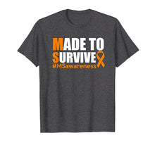 Load image into Gallery viewer, Funny shirts V-neck Tank top Hoodie sweatshirt usa uk au ca gifts for Made To Survive Multiple Sclerosis Awareness Shirt 2054078