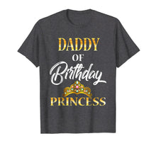 Load image into Gallery viewer, Funny shirts V-neck Tank top Hoodie sweatshirt usa uk au ca gifts for Daddy of Birthday Princess Shirt Birthday costume For Dad 1088684
