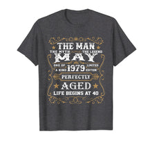 Load image into Gallery viewer, Funny shirts V-neck Tank top Hoodie sweatshirt usa uk au ca gifts for 40th Birthday Gift The Man Myth Legend May 1979 T-Shirt 109913