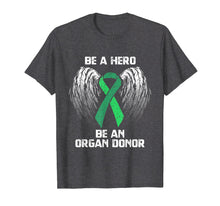 Load image into Gallery viewer, Funny shirts V-neck Tank top Hoodie sweatshirt usa uk au ca gifts for Organ Donation T-Shirt - Be A Hero Organ Donor Tee 2092166