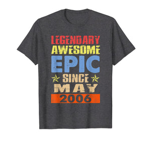 Funny shirts V-neck Tank top Hoodie sweatshirt usa uk au ca gifts for Legendary Awesome Epic Since May 2006 13th Birthday Shirt 1269281