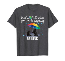 Load image into Gallery viewer, Funny shirts V-neck Tank top Hoodie sweatshirt usa uk au ca gifts for In A World Where You Can Be Anything Be Kind T Shirt Gift 1560340