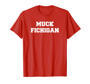 Funny shirts V-neck Tank top Hoodie sweatshirt usa uk au ca gifts for Muck Fichigan T-Shirt - White Letters (Multiple Colors) 1452428