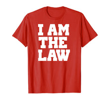 Load image into Gallery viewer, Funny shirts V-neck Tank top Hoodie sweatshirt usa uk au ca gifts for I Am The Law Shirt Fun Noverlty Tshirt Gift 2564023
