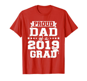Funny shirts V-neck Tank top Hoodie sweatshirt usa uk au ca gifts for Proud Dad Of A 2019 Grad Graduation T-Shirt 229495