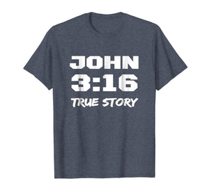 Funny shirts V-neck Tank top Hoodie sweatshirt usa uk au ca gifts for Christian Religious Gift John 3:16 True Story T-Shirt Tee 1417789