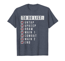 Load image into Gallery viewer, Funny shirts V-neck Tank top Hoodie sweatshirt usa uk au ca gifts for Magic To Do List - TCG Trading Card Game Checklist Shirt 1255925