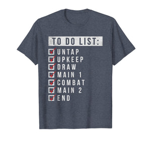 Funny shirts V-neck Tank top Hoodie sweatshirt usa uk au ca gifts for Magic To Do List - TCG Trading Card Game Checklist Shirt 1255925