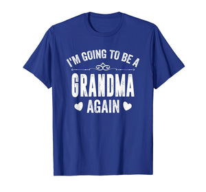 Funny shirts V-neck Tank top Hoodie sweatshirt usa uk au ca gifts for I Am Going To Be A Grandma Again T-Shirt 1653970