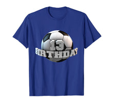 Load image into Gallery viewer, Funny shirts V-neck Tank top Hoodie sweatshirt usa uk au ca gifts for Cute thirteenth 13 years old Birthday Party 13th soccer tee 1029293