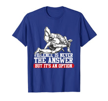 Load image into Gallery viewer, Funny shirts V-neck Tank top Hoodie sweatshirt usa uk au ca gifts for Violence Is Never The Answer, But It's An Option BJJ T-Shirt 1239202