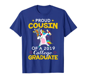 Funny shirts V-neck Tank top Hoodie sweatshirt usa uk au ca gifts for Proud Cousin Of A 2019 College Graduate Shirt Unicorn Dab 1190987