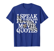 Load image into Gallery viewer, Funny shirts V-neck Tank top Hoodie sweatshirt usa uk au ca gifts for I Speak Fluent Movie Quotes Funny Movie Buff T-shirt 1579534