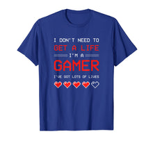 Load image into Gallery viewer, I Dont need to get a Life im a Gamer I ESports Gaming T-Shirt-1954826