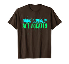Load image into Gallery viewer, Funny shirts V-neck Tank top Hoodie sweatshirt usa uk au ca gifts for Think Globally Act Locally Environmental Conservation Act 1411659