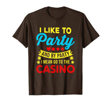 Load image into Gallery viewer, Funny shirts V-neck Tank top Hoodie sweatshirt usa uk au ca gifts for Casino Theme Gifts: I Like To Party In The Casino T-Shirt 736137