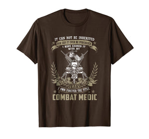 Funny shirts V-neck Tank top Hoodie sweatshirt usa uk au ca gifts for Combat Medic T-shirt, It Can Not Be Inherited Or Purchased 1466848