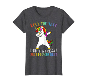 Funny shirts V-neck Tank top Hoodie sweatshirt usa uk au ca gifts for Rock The Test Don't Stress Just Do Your Best Unicorn Tshirt 2327111