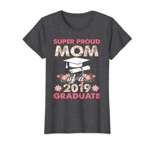 Load image into Gallery viewer, Funny shirts V-neck Tank top Hoodie sweatshirt usa uk au ca gifts for Super Proud Mom of a 2019 Graduate-Floral Graduation 120703