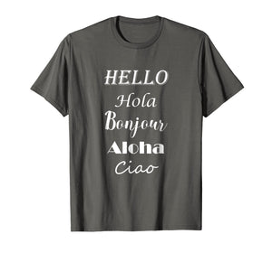 Funny shirts V-neck Tank top Hoodie sweatshirt usa uk au ca gifts for Hello in different languages T-Shirt Greetings Shirt 2139777