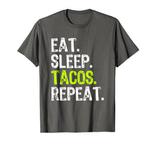 Load image into Gallery viewer, Funny shirts V-neck Tank top Hoodie sweatshirt usa uk au ca gifts for Eat Sleep Tacos Repeat Funny Gift T-Shirt 1041510
