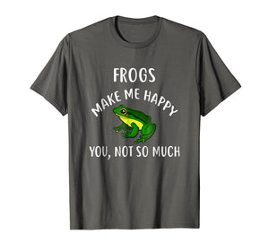Funny shirts V-neck Tank top Hoodie sweatshirt usa uk au ca gifts for FROGS Make Me Happy, You Not So Much T-Shirt FROG 1945836