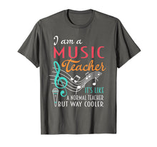 Load image into Gallery viewer, Funny shirts V-neck Tank top Hoodie sweatshirt usa uk au ca gifts for I Am A Music Teacher T-shirt Like A Normal But Way Cooler 1490143