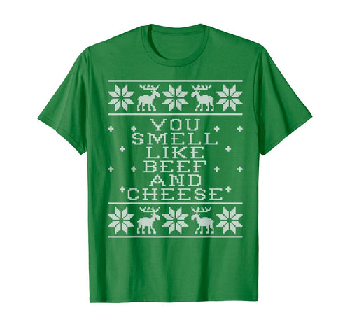 you smell like beef and cheese Funny christmas day holiday T-Shirt