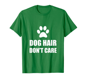 Funny shirts V-neck Tank top Hoodie sweatshirt usa uk au ca gifts for Dog Hair Do Not Care Funny T-Shirt 2387483