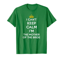 Load image into Gallery viewer, Funny shirts V-neck Tank top Hoodie sweatshirt usa uk au ca gifts for I Can't Keep Calm I'm The Mother Of The Bride Wedding Shirts 2155349