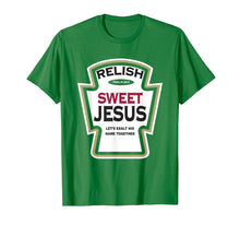 Load image into Gallery viewer, Funny shirts V-neck Tank top Hoodie sweatshirt usa uk au ca gifts for Relish Sweet Jesus Funny Christian Parody T-Shirt 2215626