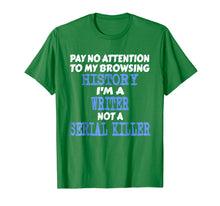 Load image into Gallery viewer, Funny shirts V-neck Tank top Hoodie sweatshirt usa uk au ca gifts for I'm A Writer Not A Serial Killer Funny Author Gifts T-Shirt 2473139