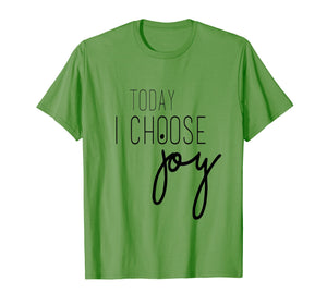 Funny shirts V-neck Tank top Hoodie sweatshirt usa uk au ca gifts for Today I Choose Joy Motivational T-Shirt 1347482