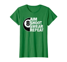 Load image into Gallery viewer, Funny shirts V-neck Tank top Hoodie sweatshirt usa uk au ca gifts for Aim Shoot Swear Repeat 8 Ball Pool Billiards Player T Shirt 2008366