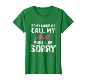 Funny shirts V-neck Tank top Hoodie sweatshirt usa uk au ca gifts for Don't Make me Call my Aunt You'll be Sorry Crazy Kids Shirt 1268786