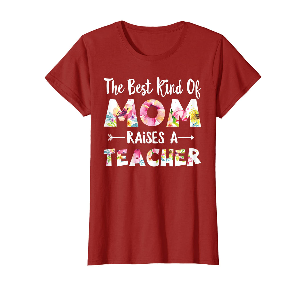 Funny shirts V-neck Tank top Hoodie sweatshirt usa uk au ca gifts for The Best Kind Of Mom Raises A Teacher Flower T-shirt Gift 1563622