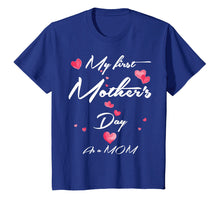 Load image into Gallery viewer, Funny shirts V-neck Tank top Hoodie sweatshirt usa uk au ca gifts for New Moms My First Mother's Day Gift T-Shirt for Women 1st 1939199