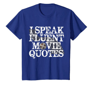 Funny shirts V-neck Tank top Hoodie sweatshirt usa uk au ca gifts for I Speak Fluent Movie Quotes Funny Movie Buff T-shirt 1579534